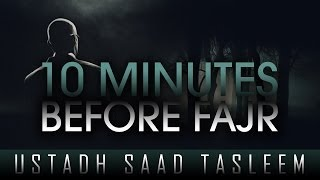 10 Minutes Before Fajr ᴴᴰ ┇ Amazing Reminder ┇ by Ustadh Saad Tasleem ┇ TDR Production ┇