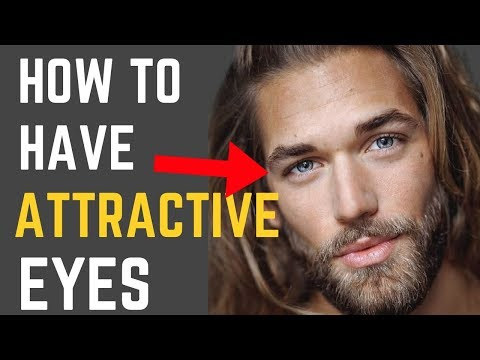How to Have More ATTRACTIVE Eyes (For Guys)