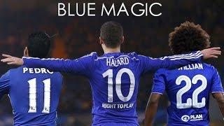 Blue Magic - Hazard, Pedro And Willian - 2016/17 - HD