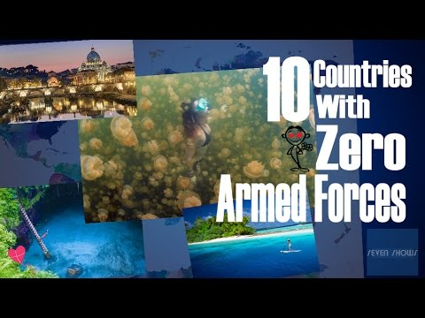 10 Countries With Zero Armed Forces!