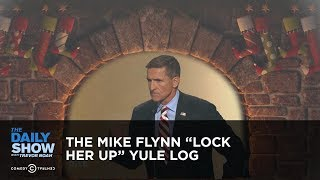 """The Mike Flynn """"Lock Her Up"""" Yule Log: The Daily Show"""