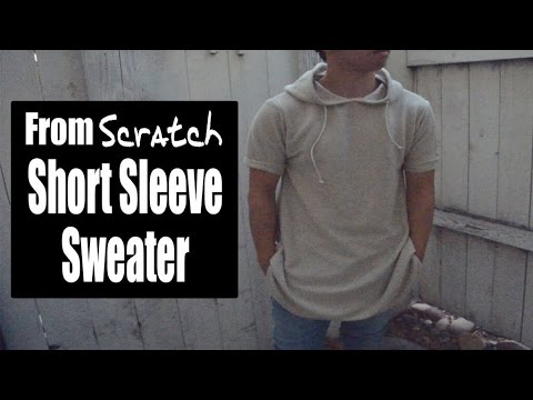 DIY: Short Sleeve Sweater Tutorial (Kanye west inspired) | From Scratch #25