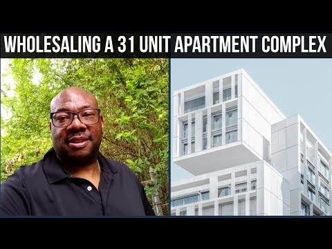 How to Wholesale a 31 Unit Apartment Complex - Commercial Real Estate Investing