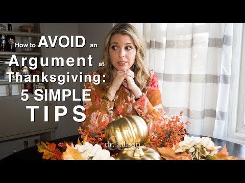 How to AVOID an Argument at Thanksgiving: 5 SIMPLE TIPS