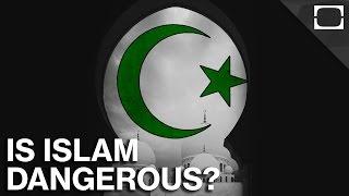 Is Islam A Dangerous Religion?