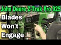 How To Troubleshoot A John Deere Z-Trak Pro 925 When The PTO (Blades) Won't Engage - with Taryl