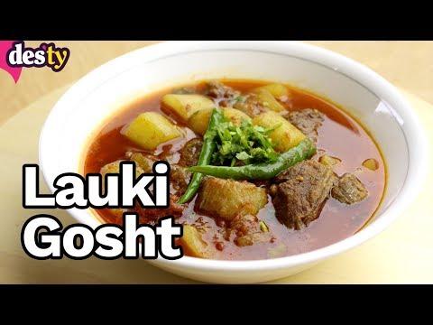 Lauki Gosht  ( Meat w/ Bottle Gourd) | لوکی گوشت  | Desty Recipe (Urdu & English)