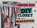 EASY DIY Closet Makeover   UNDER $50