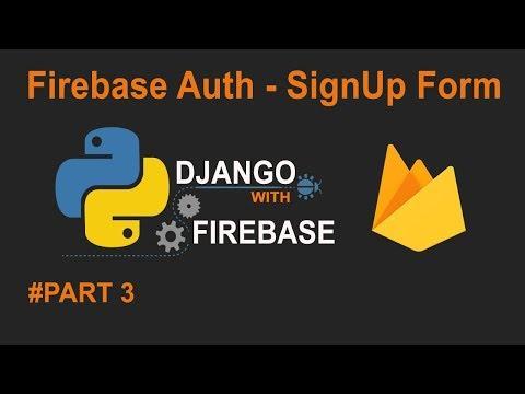 Python Django with Google Firebase Tutorial Part3 : SignUp Form #pyrebase