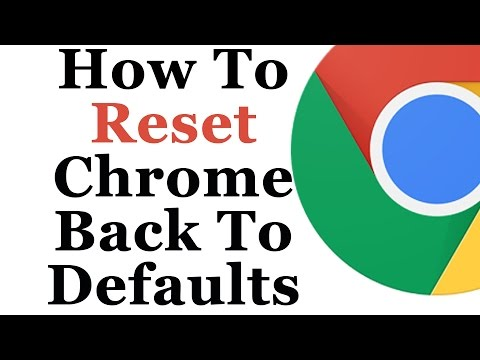 How To Reset Google Chrome Back To Default Settings