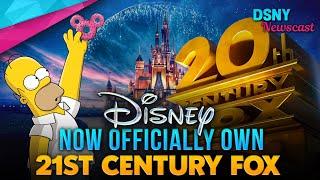 Disney NOW OFFICIALLY OWN 21st Century FOX - Disney News - 3/21/19