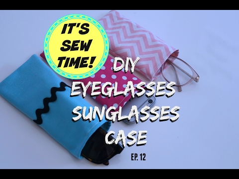 DIY EYEGLASSES CASE, BEGINNER SEWING PROJECT