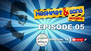 Hashmat & Sons Returns – Episode 05 – 05 May 2020 – Shughal TV Official – T.H. Filmworks