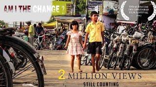 Am I the change | A SHORT FILM