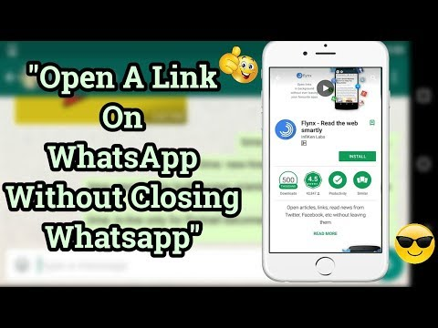 How to Open A Link On Whatsapp Chat Without Closing WhatsApp Tricks 2017 | Flynx Android App Review