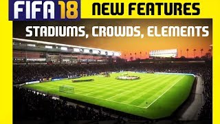 Fifa 18 New Features: New Crowds, New Stadiums, New Elements