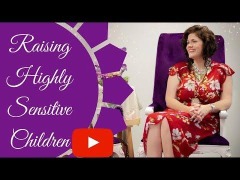 Raising highly sensitive children