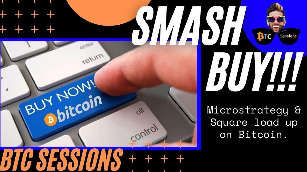 SMASH BUY: MicroStrategy & Square Purchase a Combined $1.2 BILLION of Bitcoin
