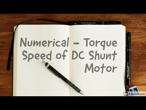 Numerical on Torque, Speed calculation of DC Shunt motor