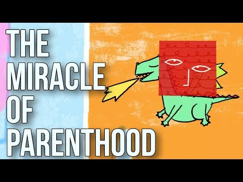 The Miracle of Parenthood