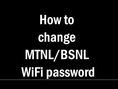 (MTNL/BSNL)How to Change WiFi password
