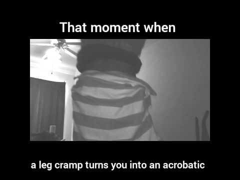 when a leg cramp turns you into an acrobat