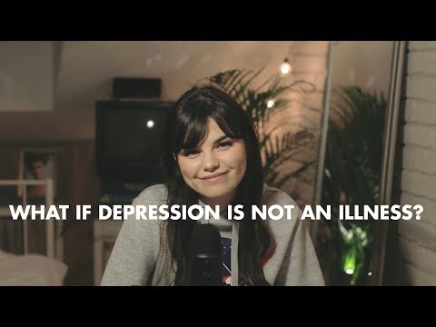 what if depression is not an illness?