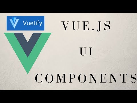 Five Vue.js UI Component Libraries You Should Know In 2018
