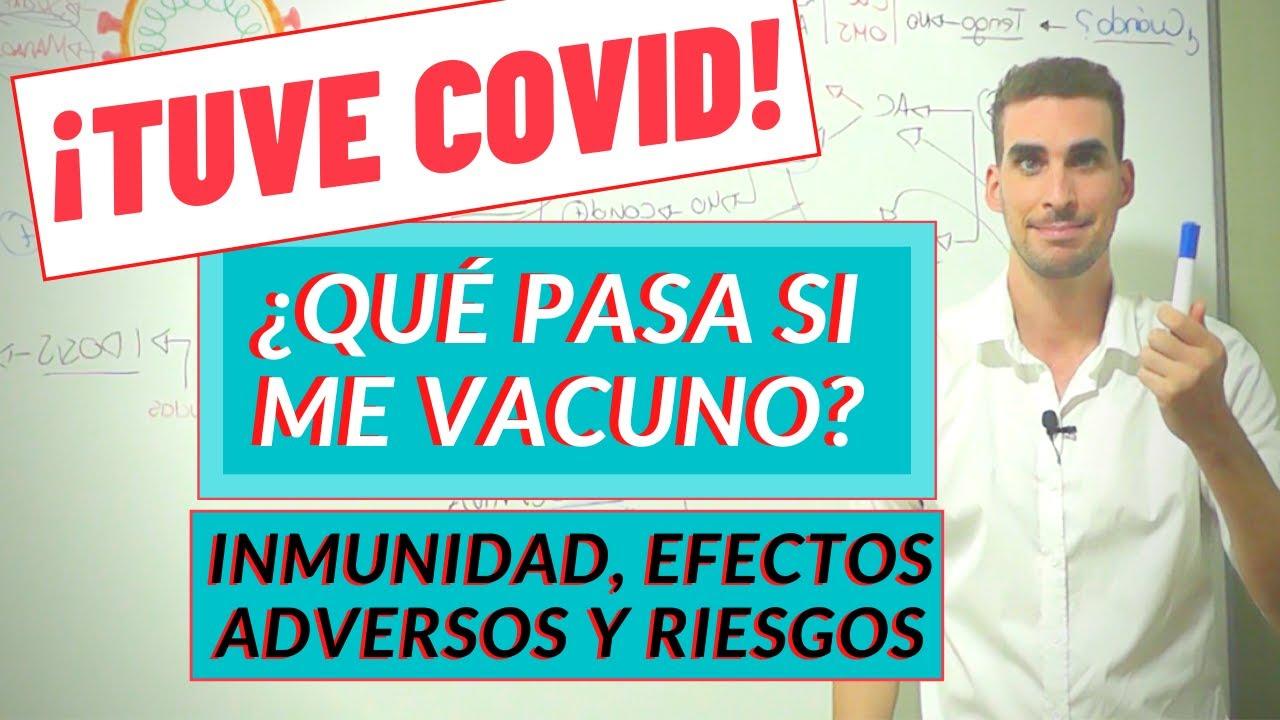 COVID 19| VACUNACIÓN e INMUNIDAD después de ENFERMARSE por CORONAVIRUS