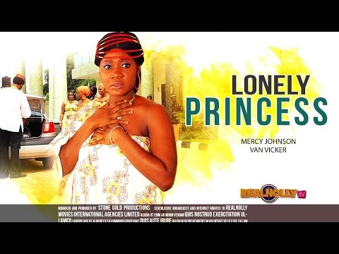 Ngerian Nollywood Movies - Lonely Princess 1