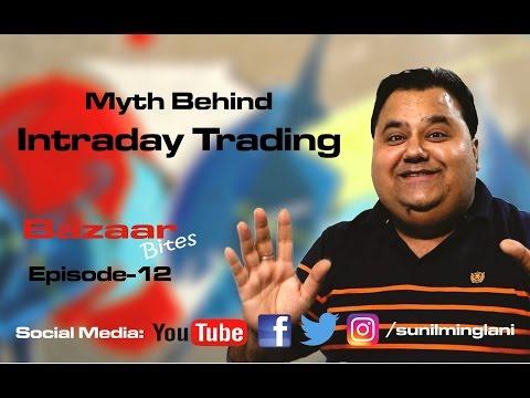 Myth Behind Intraday Trading ( In Hindi) || Bazaar Bites Episode-12  || Sunil Minglani