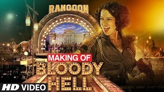Making of Bloody Hell Video Song | Rangoon |  | Saif Ali Khan, Kangana Ranaut, Shahid Kapoor