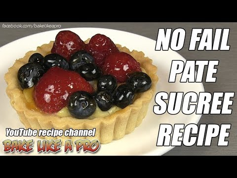 MY NO FAIL Sweet Shortcrust Pastry (Pâte sucrée) Pate sucree