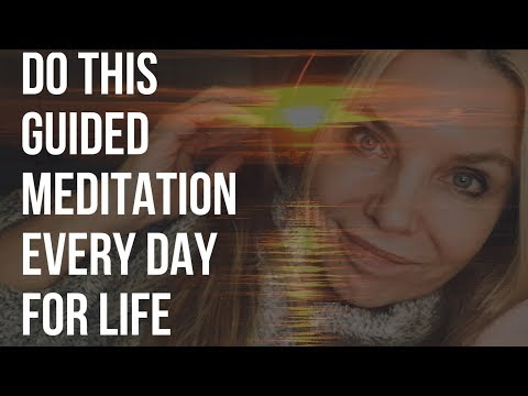 DO THIS GUIDED MEDITATION EVERY SINGLE DAY FOR LIFE