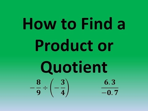 How to Find a Product or Quotient: (-8/9)/(-3/4);  6.3/-0.7