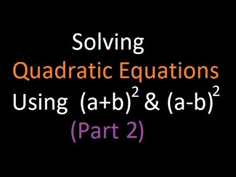 Finding roots of a Quadratic Equation and the logic behind the formula of finding roots of | Part 2