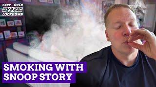 Day 72 - Smoking With Snoop Story