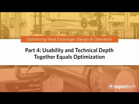 Optimizing Heat Exchanger Design & Operation Part 4: Usability + Technical Depth Equals Optimization