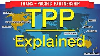 The Trans-Pacific Partnership (TPP) Explained