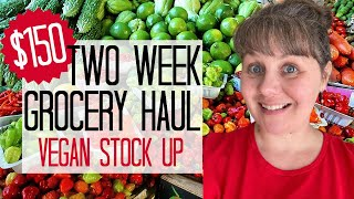HUGE- $150 Grocery Haul- Vegan Stock Up- Two Weeks- Family of 5