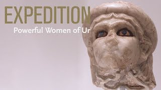 Expedition - Powerful Women of Ur