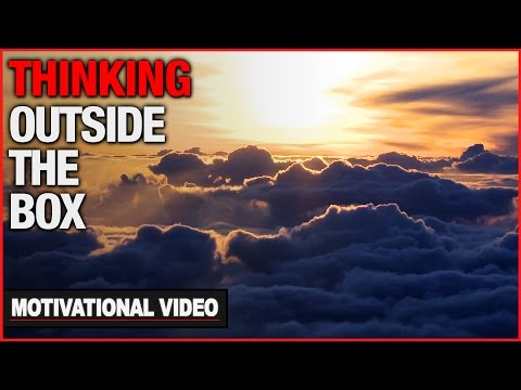 Thinking Outside The Box - Motivational Video