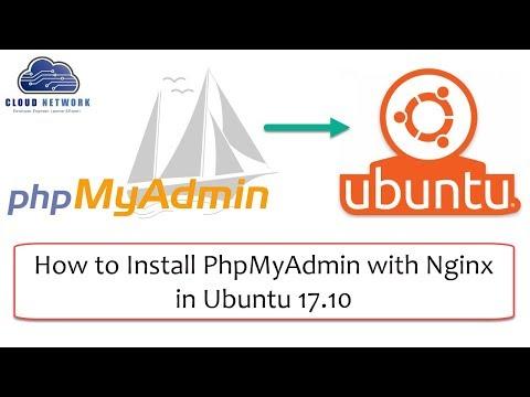 How to Install PhpMyAdmin with Nginx in Ubuntu 17.10