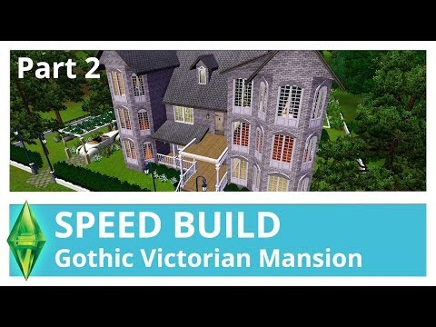 The Sims 3 Speed Build | Gothic Victorian Mansion (Part 2)