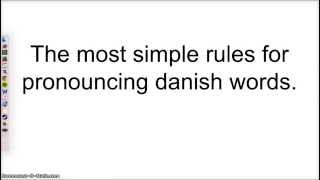 Danish pronunciation - The simple rules