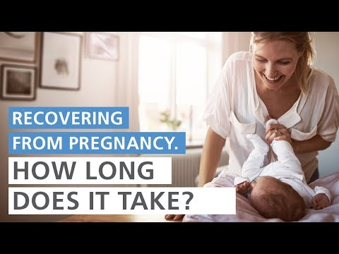 How long does it take for a woman's body to recover from pregnancy?