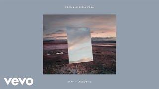 Zedd, Alessia Cara - Stay (Acoustic/Audio)