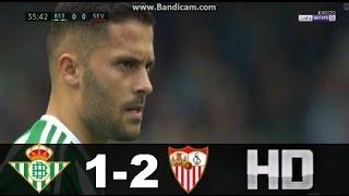 Betis vs Sevilla (1-2) RESUMEN & GOLES 25/02/17 HD