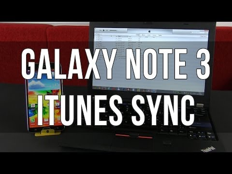 How to sync iTunes music/contacts to Samsung Galaxy Note 3