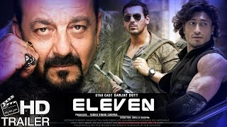 Eleven Trailer | Sanjay Dutt | John Abraham | Vidyut Jamwal | Latest Bollywood Movies